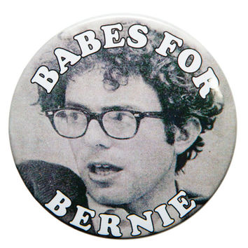 "2016 Bernie Sanders ""Babes For Bern"" Presidential Campaign 1 1/4"" Pinback Button"