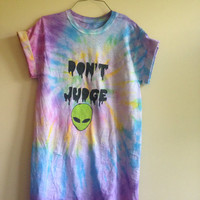 Tie- dyed don't judge T- shirt with alien