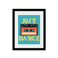 "Just Dance. Retro Poster. Cassette Tape Print. Bright Colors. Quote Poster. Nostalgic. 8.5x11"" Print"