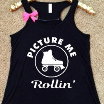 Picture me Rollin' - Skating Tank - Roller Derby Tank - Ruffles with Love - Racerback Tank - Womens Fitness - Workout Clothing - Workout Shirts with Sayings
