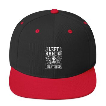 Left handed and Snatched! Snapback Hat