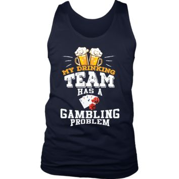 Men's My Drinking Team Has A Gambling Problem Tank Top - Funny Gift