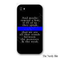 Thin Blue Line Quote iPhone 4, 5, 5c and 6 and Samsung Galaxy s3, s4 and s5 Phone Case