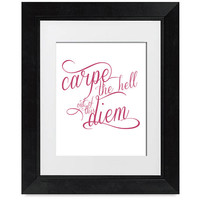 Carpe the Hell out of this Diem 8x10 print
