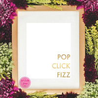 Printable Wall Art, Pop Click Fizz, Wedding Reception Sign, Bridal Shower Table Decor, Gold Foil Party Printable Sign, Baby Shower Sign Art