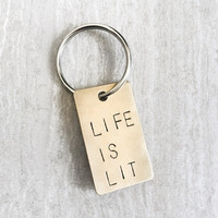 Life Is Lit Key Chain