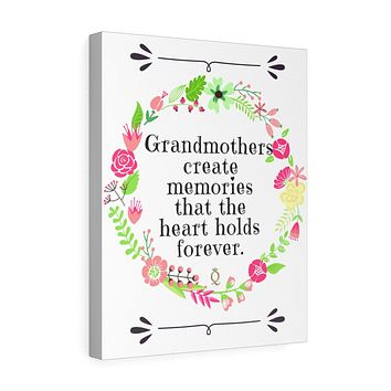 Gifts for Grandma Wall Decor Grandmothers Create Memories that the Heart Holds Forever