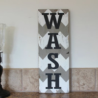 WASH Sign for Bathroom or Laundry Room <3