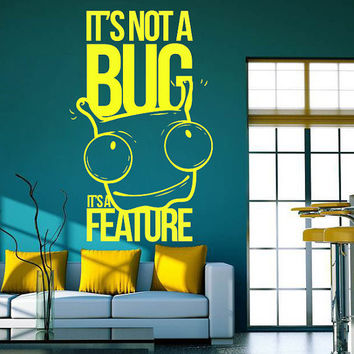 Interior Wall Decal Vinyl Sticker Art Decor programmer program It's not a bug feature graffiti computer inscription phrase bedroom (i130)