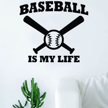 Baseball is My Life v2 Wall Decal Sticker Bedroom Living Room Art Vinyl Beautiful Inspirational Sports Teen Softball