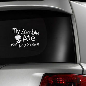 My zombie ate your honor student car decal graphic decal vinyl