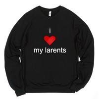 i love my larents-Unisex Black Sweatshirt