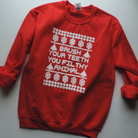 New Brush Your Teeth You Filthy Animal Christmas Dentist Crewneck Sweatshirt // Size S-2XL