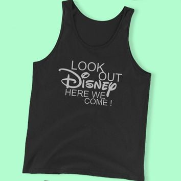 Look Out Disney Here We Come Disney Land Disney World Men'S Tank Top