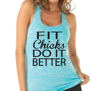 Fit Chicks Do It Better Tank Top. Beast Mode. Weight Lifting. Workout Tank Top. Motivational Workout. Crossfit. Kickboxing. Burnout Tank.