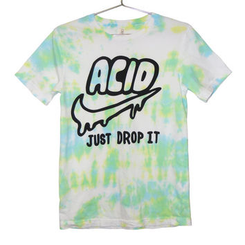 Drippy ACID Just Drop It Tie Dye Tshirt  by killercondoapparel