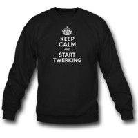 Keep Calm And Start Twerking Sweatshirt