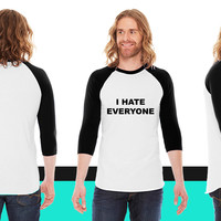 I Hate Everyone American Apparel Unisex 3/4 Sleeve T-Shirt