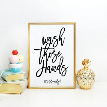 Wash your hands bathroom art bathroom sign printable hand lettered Bathroom Wall art Print, Printable home decor Bathroom Decor Printable