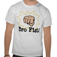 Bro Fist T-Shirt from Zazzle.com