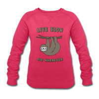 Sweat-shirt Femme Funny & Cute Sloth Live Slow Die Whenever Slogan   Spreadshirt