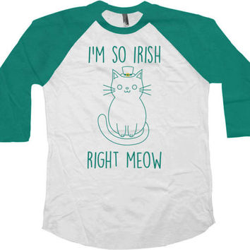 Funny St Patricks Day Shirt Cat T Shirt Saint Patricks Day Party Cat Lover Gift St Pattys I'm So Irish Right Meow Baseball Raglan Tee -SA751