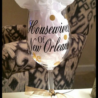Housewife, housewives of, Wine Glasses and Tumblers, vinyl wineglasses, Housewives Of New Orleans, Housewife Vinyl Wine Glass