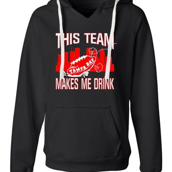 Womens This Team Makes Me Drink Funny Football Tampa Bay Deluxe Soft Hoodie