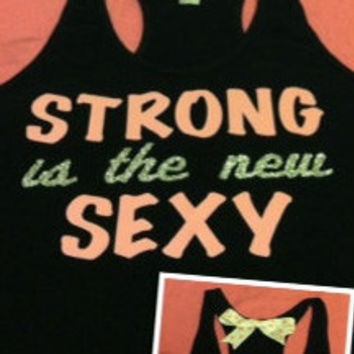 Strong is the new Sexy Racerback Tank