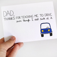 $4.00 Funny Father's Day Card Thanks For Teaching Me To Drive by JulieAnnArt