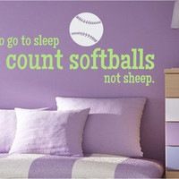 To go to sleep I count softballs Vinyl Wall Decal