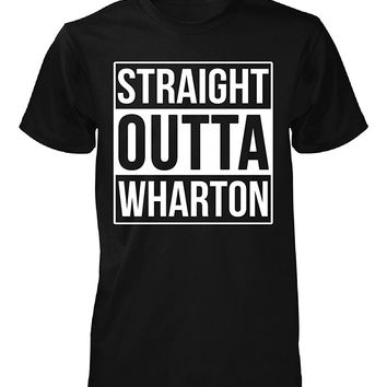 Straight Outta Wharton County. Cool Gift - Unisex Tshirt