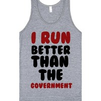 I RUN BETTER THAN THE GOVERNMENT | Tank Top | SKREENED
