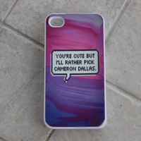 You're Cute but I'll Rather Pick Cameron Dallas Case