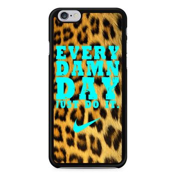 Every Damn Day Just Do It Nike Leopard iPhone 6/6S Case