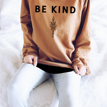 Be Kind Sweater - Women's Fall Sweater - Fall Sweaters - Gifts For Women - Inspirational Shirt - Quote Shirt - Yoga Sweater - Namaste