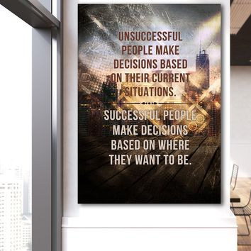 Successful People Make Decisions Based On Where They Want To Be Canvas Wall Art