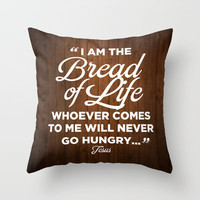 John 6:35 - Bread of Life Throw Pillow by Pocket Fuel