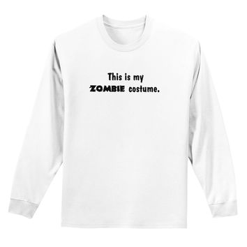This Is My Zombie Costume - Halloween Adult Long Sleeve Shirt