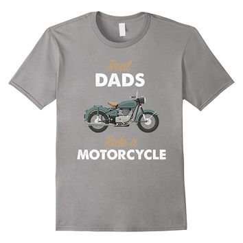 Mens Real Dads Ride A Motorcycle T-Shirt