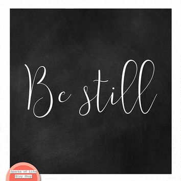 Chalkboard art, black and white print, be still, square wall art quote, inspirational quote, typography poster, simple wall art, minimal art