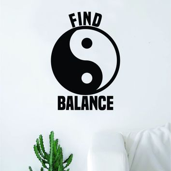 Yin Yang Find Balance Quote Decal Sticker Wall Vinyl Art Decor Bedroom Living Room Namaste Om Meditate Zen Buddha Good Vibes Teen