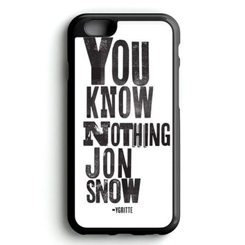 You Know Nothing Jon Snow iPhone 4s iphone 5s iphone 5c iphone 6 Plus Case | iPod Touch 4 iPod Touch 5 Case