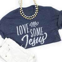 Love Me Some Jesus - Navy T-Shirt