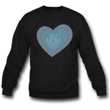 BEST MOM EVER SWEATSHIRT CREWNECKS