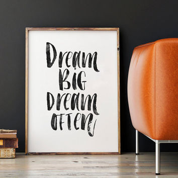 PRINTABLE Art,Dream Big Dream Often,Dream Big Little One,Inspirational Quote,MOTIVATIONAL POSTER,Nursery Decor,Typography Print,Quote Prints