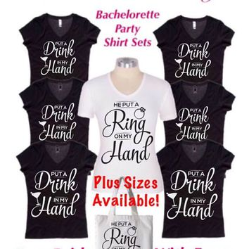 Bachelorette Party Shirt Sets - Ring on my Hand & Drink in my Hand - S M L XL Plus Size 1x 2x 3x 4x 5x (Order sets of 1 thru 20+) Customizing Available! Free Tote Bag included!