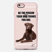 Be The Person Your Dog Thinks You Are - Chocalate Lab iPhone 6s case by Love Lunch Liftoff | Casetify