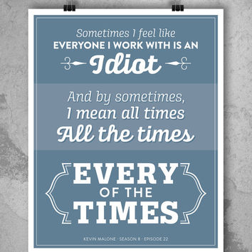 POSTER 8x10 - The Office Kevin Malone Quote Season 8 Episode 22 Poster - Every of the Times #theoffice #dundermifflin #idiots