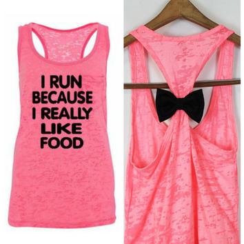 FREE BOW, I Run Because I Really Like Food, Bow Tank Top, Fitness Tank Top, Fitness Motivation, Racerback Tank